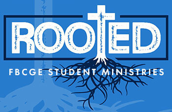 FBCGE Rooted Student Ministries