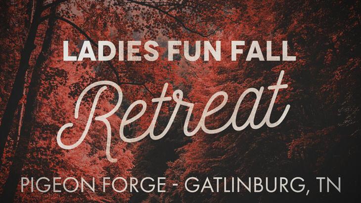 Ladies Fun Fall Retreat